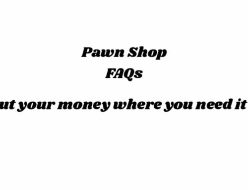 Pawn Shop FAQs: