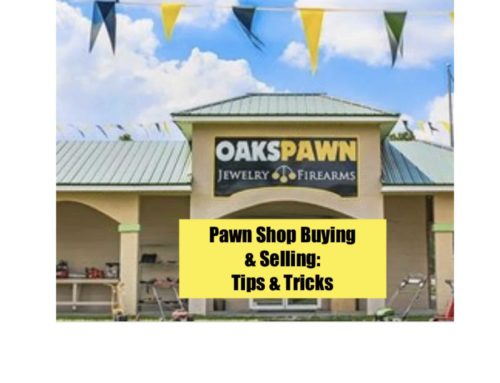 Pawn Shop Buying and Selling: Tips & Tricks